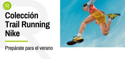 Vete a la última con la colección de trail más rompedora de Nike