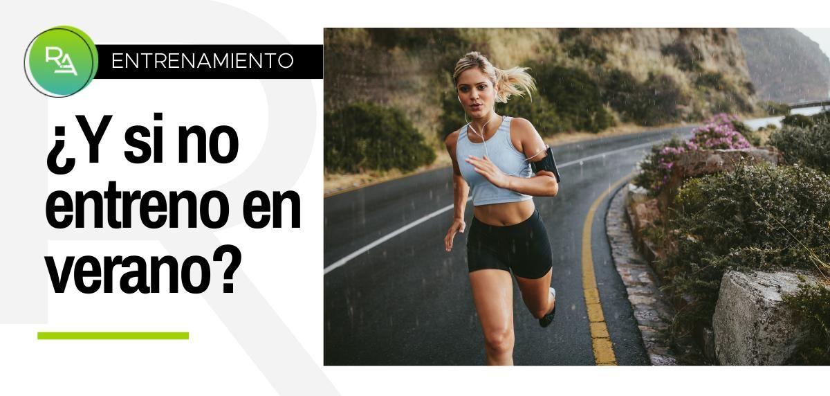 ¿Qué sucede si dejo de correr este verano?