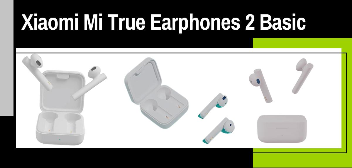 Mejores auriculares inalámbricos Xiaomi para salir a correr - Xiaomi Mi True Earphones 2 Basic