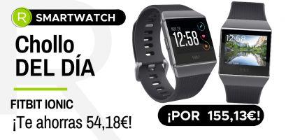 Chollo del día: ¡Fitbit Ionic por 155,13€, smartwatch deportivo con un -26% de descuento!