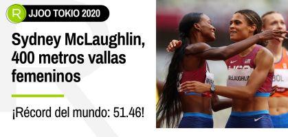 Tokio 2021, en directo: Sydney McLaughlin, estratosférico tiempo de 51.46 y nuevo récord del mundo en 400 metros vallas femenino