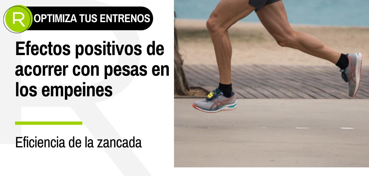 Efecto positivos de correr con pesas de empeine - Eficiencia de la zancada