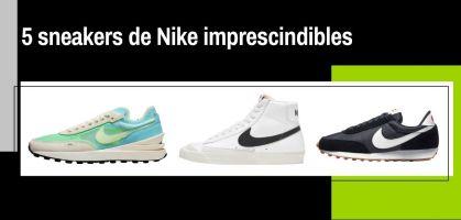 Las 5 sneakers de Nike que no te puedes perder