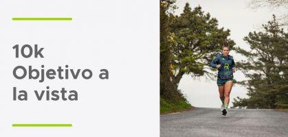 Entrenamiento 10k: Objetivo a la vista